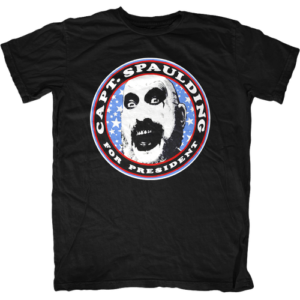 Captain Spaulding for President Shirt